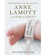 Some Assembly Required: A Journal of My Son's First Son [Hardcover] Lamo... - $6.01