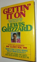 Gettin' It on: A Down Home Treasury by Lewis Grizzard Grizzard, Lewis - $4.95
