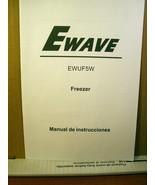 Manual/ Operating Instructions Ewave EWUF5W Freezer (English+ Spanish) - $8.99
