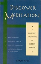 Discover Meditation: A First-Step Handbook to Better Health Hall - $15.83