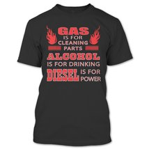 Gas Is For Cleaning Parts T Shirt, Diesel Is For Power Shirt, Motorcycle... - $9.99+