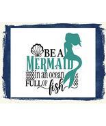 Top Shelf Novelties Be A Mermaid in an Ocean Full of Fish Laminated Moti... - $8.77