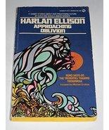 Approaching Oblivion [Mar 03, 1981] Ellison, Harlan - $6.92