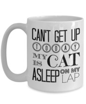 Can't Get Up Today My Cat Is Asleep On My Lap - Crazy Cat Lady Gift Coff... - $19.55+