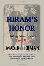 Hiram's Honor: Reliving Private Terman's Civil War [Paperback] Terman, Max R. image 1
