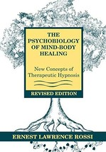 The Psychobiology of Mind-Body Healing: New Concepts of Therapeutic Hypnosis [Ha image 2