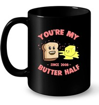 Youre my Butter Half Since 2008 10th Anniv Gift Tee Gift Coffee Mug - $13.99+
