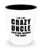 Fathers day Gifts - I'm a Czary Uncle Everyone Warned you about - Shot G... - $7.95
