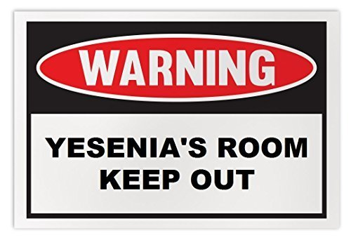 Personalized Novelty Warning Sign: Yesenia's Room Keep Out - Boys, Girls, Kids,