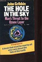 The Hole in the Sky: Man's Threat To the Ozone Layer [Paperback] Gribbin... - $5.51