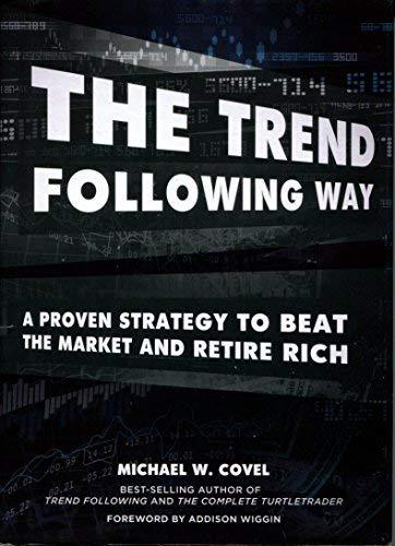 The Trend Following Way A Proven Strategy To Beat The Market and Retire Rich 201