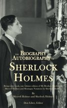 The Biography and Autobiography of Sherlock Holmes: Being a one volume, ... - $9.12