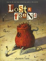 Lost & Found: Three by Shaun Tan (Lost and Found Omnibus) [Hardcover] Ta... - $7.99