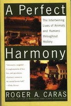 A Perfect Harmony: Intertwining Lives of Animals and Humans Thru History... - $8.95
