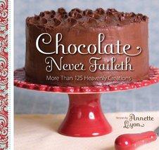 Chocolate Never Faileth Annette Lyon - $12.99