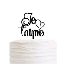 Je T'aime Wedding Cake Topper French Paris Theme I Love You Black Acryli... - $17.99