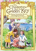 The Chestertons and the Golden Key by Nancy Carpentier Brown & Regina Doman
