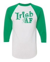 Irish AF St Patrick's Day Pats Raglan 3/4 Sleeve Baseball Unisex Shirt 1767 - $15.79+