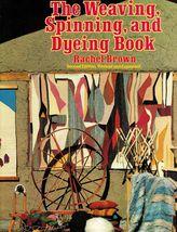 1997 The Weaving Spinning Dyeing 432 Drawings Rachel Brown Book  - $16.99