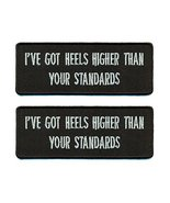 I've Got Heels Higher Than Your Standards Iron On Patch 4 x 1.5 inch - L... - $9.85
