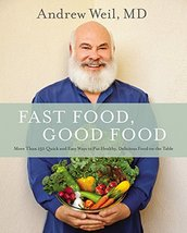 Fast Food, Good Food: More Than 150 Quick and Easy Ways to Put Healthy, ... - $8.69