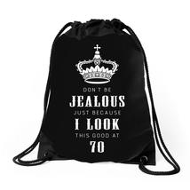 Don't Be Jealous Just Because Look This Good At 70 Drawstring Bags - $30.00