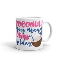New Mug - Coconut? you mean drink holder Mug - £8.52 GBP+