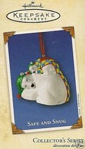 2002 Safe and Snug Collector's Series Ornament - $19.99