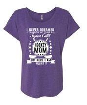 I'd Grow Up To Be A Cute Hockey Mom T Shirt, I Never Dreamed T Shirt, Cool Shirt - $27.99+