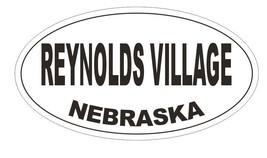 Reynolds Village Nebraska Bumper Sticker or Helmet Sticker D7024 Oval - $1.39+