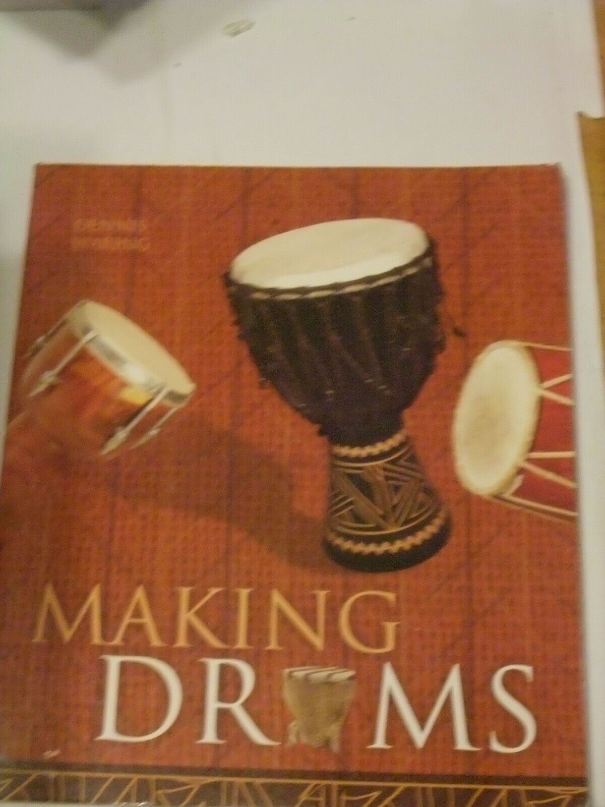 Primary image for Making Drums by Dennis Waring