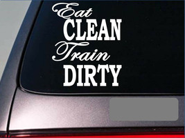"Eat clean train dirty sticker weightlifting fat burner window laptop 6"" ... - $3.57"