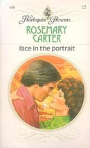 Face in the Portrait (Harlequin Presents, #410) [Paperback] Rosemary Carter