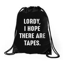 Lordy I Hope There Are Tapes Drawstring Bags - $30.00