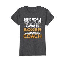 Lifetime to Meet Fave Boxer Calls Me Coach T-Shirt - $19.99+