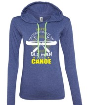 Never Underestimate An Old Man With A Canoe T Shirt, Relax T Shirt (Anvil Ladies - $37.99+