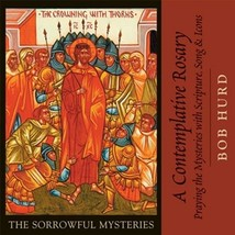 A Contemplative Rosary: The Sorrowful Mysteries (CD)