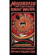 """Masquerade"" and Other Stories [Paperback] Walser, Robert - $34.04"