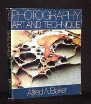 Photography: Art and Technique [Jan 01, 1980] Blaker, Alfred A