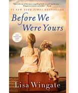 Before We Were Yours: A Novel [Paperback] Wingate, Lisa - $8.37