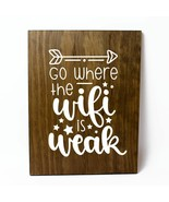 Go Where the WiFi is Weak Only Solid Pine Wood Wall Plaque Sign Home Decor - $34.16