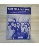 "1945 ""ALONG THE NAVAJO TRAIL"" SHEET MUSIC Leeds Music Corp - $12.86"