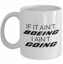 If It Ain't Boeing I Ain't Going - Airline Pilot Aviator Funny Airplane ... - $19.45+