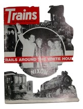 Trains Magazine, November 1971, Rail around the White House, Nixon