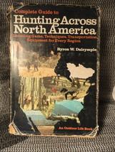 Hunting Across North America Hardback With Dusjacket Byron Dalrymple - $4.99