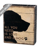 "All You Need is Love and a Dog  Box Sign Primitives Kathy 5"" x 6"" - $17.95"