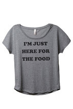 Thread Tank I'm Just Here For The Food Women's Slouchy Dolman T-Shirt Te... - $32.94 CAD