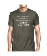 Only The Best Grandpas Get Promoted To Great Grandpa Mens Dark Grey Shirt - $14.99