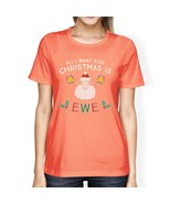 All I Want For Christmas Is Ewe Womens Peach Shirt - $14.99