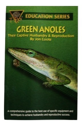 T-Rex Education Series Green Anoles, Their Captive Husbandry & Reproduction, New